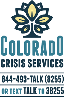 Colorado Crisis Services - Call 844-493-8255