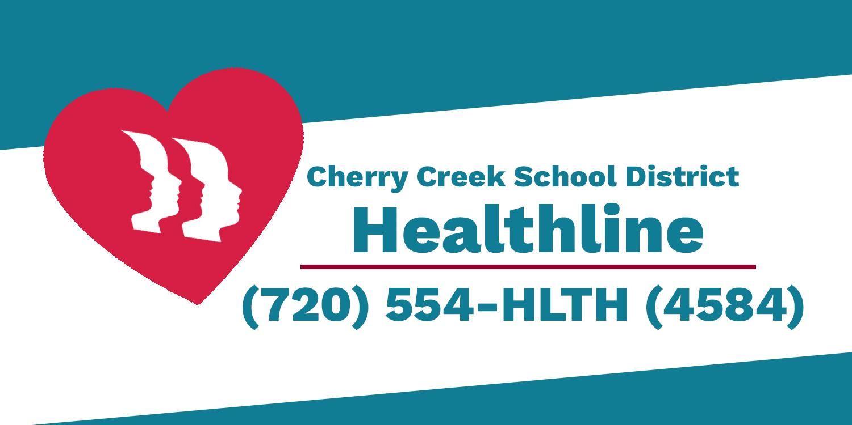 Cherry Creek Schools Healthline: 720-554-4584